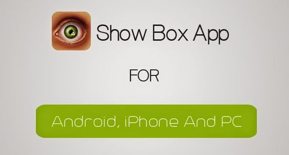 ShowBox Download for Android, iOS and Windows